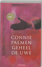 Geheel de uwe - Connie Palmen