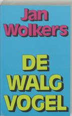 De walgvogel - Jan Wolkers (ISBN 9789029003995)