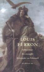 Gekkenschemer ; Het stierenoffer ; De keisnijder van Fichtenwald - Louis Ferron