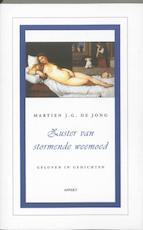 Zuster van stormende weemoed - M.J.G. de Jong, Martien J.G. de Jong