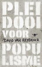 Pleidooi voor populisme - David Van Reybrouck (ISBN 9789023467175)