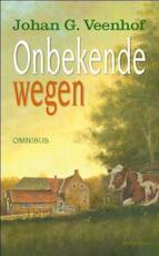 Onbekende wegen - Johan Veenhof, Johan G. Veenhof