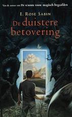 De duistere betovering - E.Rose Sabin (ISBN 9789045301907)
