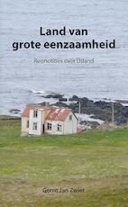 Land van grote eenzaamheid - Gerrit Jan Zwier (ISBN 9789089545862)