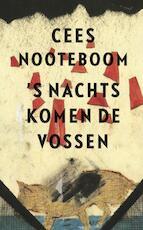 's Nachts komen de vossen - Cees Nooteboom