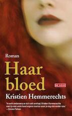 Haar bloed - Kristien Hemmerechts (ISBN 9789044521542)