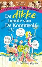 De dikke bende van de Korenwolf / 3 - Jacques Vriens (ISBN 9789000319275)