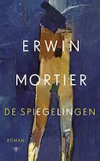 De spiegelingen - Erwin Mortier (ISBN 9789023481171)