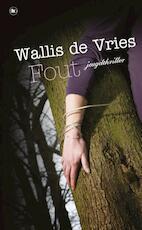 Fout - Mel Wallis de Vries (ISBN 9789044339284)