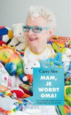 Mam, je wordt oma! - Carry Slee