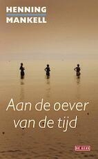 Aan de oever van de tijd - Henning Mankell (ISBN 9789044521887)