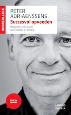 Succesvol opvoeden - Peter Adriaenssens (ISBN 9789020934601)