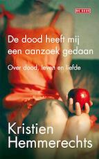 Dood heeft mij een aanzoek gedaan - Kristien Hemmerechts (ISBN 9789044528282)