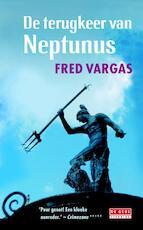 De terugkeer van Neptunus - Fred Vargas (ISBN 9789044533118)