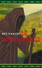 De wereldreiziger - Bies van Ede (ISBN 9789000311255)