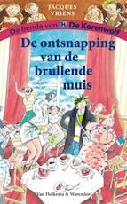De ontsnapping van de brullende muis - Jacques Vriens (ISBN 9789000300044)