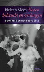 Tussen hebzucht en verlangen - H. Mees (ISBN 9789046805725)