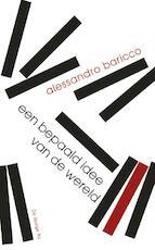 Een bepaald idee van de wereld - Alessandro Baricco (ISBN 9789023486633)