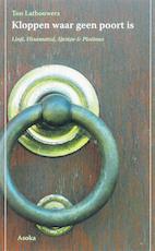 Kloppen waar geen poort is - T. Lathouwers, Ton Lathouwers (ISBN 9789056701666)