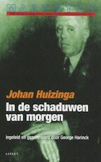 In de schaduwen van morgen - Johan Huizinga, J. Huizinga (ISBN 9789059111516)