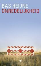 Onredelijkheid - Bas Heijne (ISBN 9789023435662)