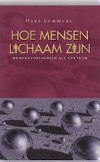 Hoe mensen lichaam zijn - Hans Lemmens (ISBN 9789055992546)