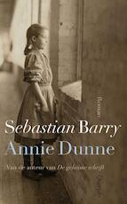 Annie Dunne - Sebastian Barry (ISBN 9789021438733)