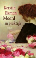 Moord in praktijk - Kerstin Ekman (ISBN 9789044517026)