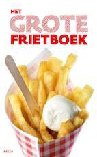 Het Grote Frietboek - Ellen Scholtens, Irene de Vette, Ed Nijpels, Edward Doornekamp (ISBN 9789490608118)