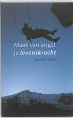 Maak van angst je levenskracht - Anselm Grün (ISBN 9789025961268)