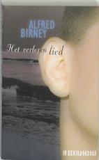 Het verloren lied - Alfred Birney (ISBN 9789062654727)