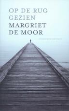Op de rug gezien - Margriet de Moor