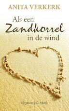 Als een zandkorrel in de wind - Anita Verkerk