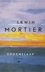 Godenslaap - Erwin Mortier (ISBN 9789023442981)