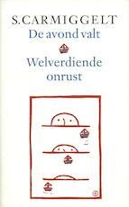 De avond valt & Welverdiende onrust - Simon Carmiggelt, S. Carmiggelt