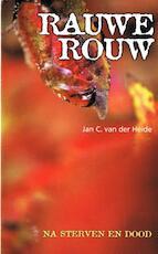 Rauwe rouw - Jan C. van der Heide (ISBN 9789065860576)