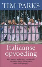 Italiaanse opvoeding - Tim Parks (ISBN 9789029586955)