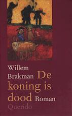 De koning is dood - Willem Brakman