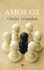 Onder vrienden - Amos Oz (ISBN 9789023474364)