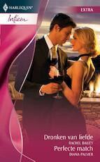 Dronken van liefde ; Perfecte match - Rachel Bailey (ISBN 9789461703477)