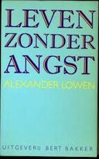 Leven zonder angst - Alexander Lowen (ISBN 9789060197691)