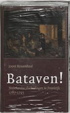 Bataven ! - Joost Rosendaal (ISBN 9789077503065)