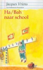 Ha/Bah naar school - J. Vriens, Annet Schaap (ISBN 9789026911101)