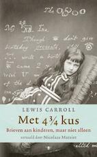 Met 4 3/4 kus - Lewis Carroll (ISBN 9789023468141)