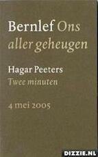 Aan de vrijheid verplicht; ons aller geheugen; twee minuten - Z.k.h. De Prins Van Oranje, Bernlef, Hagar Peters (ISBN 9789059650244)
