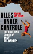 Alles onder controle - Roanne van Voorst (ISBN 9789492037411)