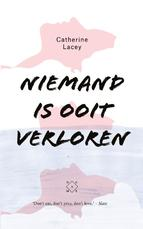 Niemand is ooit verloren - Catherine Lacey (ISBN 9789082410655)