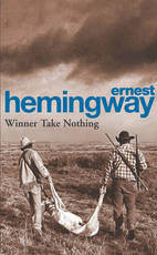 Winner Take Nothing - Ernest Hemingway (ISBN 9780099909705)