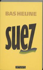 Suez - Bas Heijne (ISBN 9789053330753)