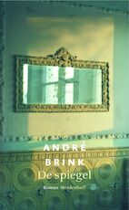 De spiegel - A. Brink (ISBN 9789029082266)